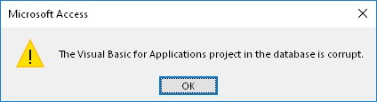 Microsoft Access Error: The Visual Basic for Applications project in the database is corrupt